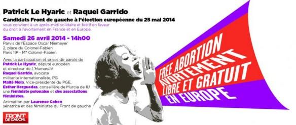 Patrick Le Hyaric et Raquel Garrido - Candidats du Front de gauche aux européennes du 25 mai 2014 - vous convient à un après-midi festif et solidaire en faveur du droit à l'avortement en France et en Europe